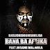 Insane Malwela Feat. Dj Click - Bana Ba Afrika (Afro Remix) [Download]
