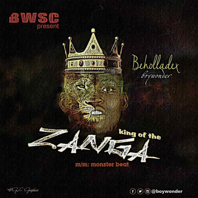 [Song] Beholladex – King Of The Zanga - www.mp3made.com.ng