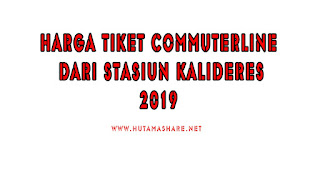 Harga Tiket Commuterline Dari Stasiun Kalideres Terbaru 2019