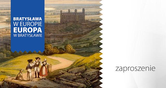 """Wystawa """"Bratysława w Europie - Europa w Bratysławie"""" moim okiem"""