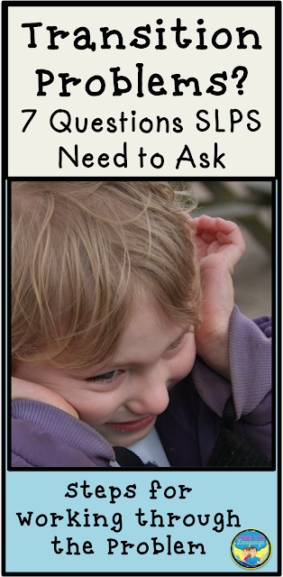 Transition Problems? 7 Questions SLPs Need to Ask