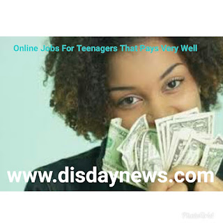 Online Jobs For Teenagers That Pays Very Well