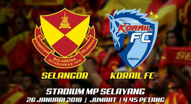 Live Streaming Selangor vs Korail FC 26.1.2018 Friendly Match