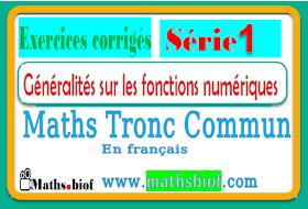 Série01 : Généralités sur les fonctions numériques  mathématique tronc commun bac international