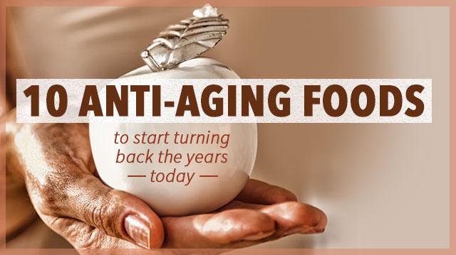 10 Anti-Aging Foods