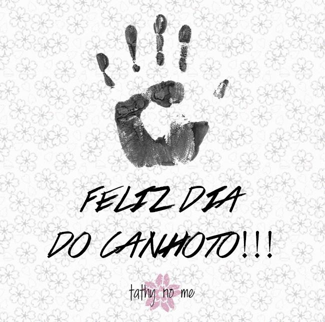 FELIZ DIA DO CANHOTO