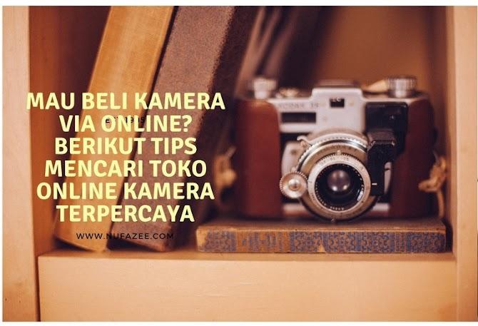 Mau Beli Kamera Via Online? Berikut Tips Mencari Toko Online Kamera Terpercaya