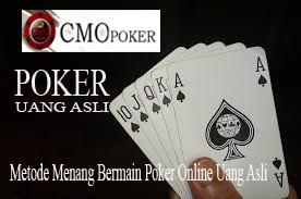 Metode Menang Bermain Poker Online Uang Asli