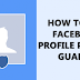 Use Facebook Guard to protect your Facebook Profile Picture From being Downloaded or Shared