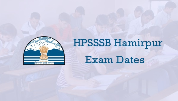 HPSSSB Hamirpur Exam Dates 2019 for Written Test: Check Here