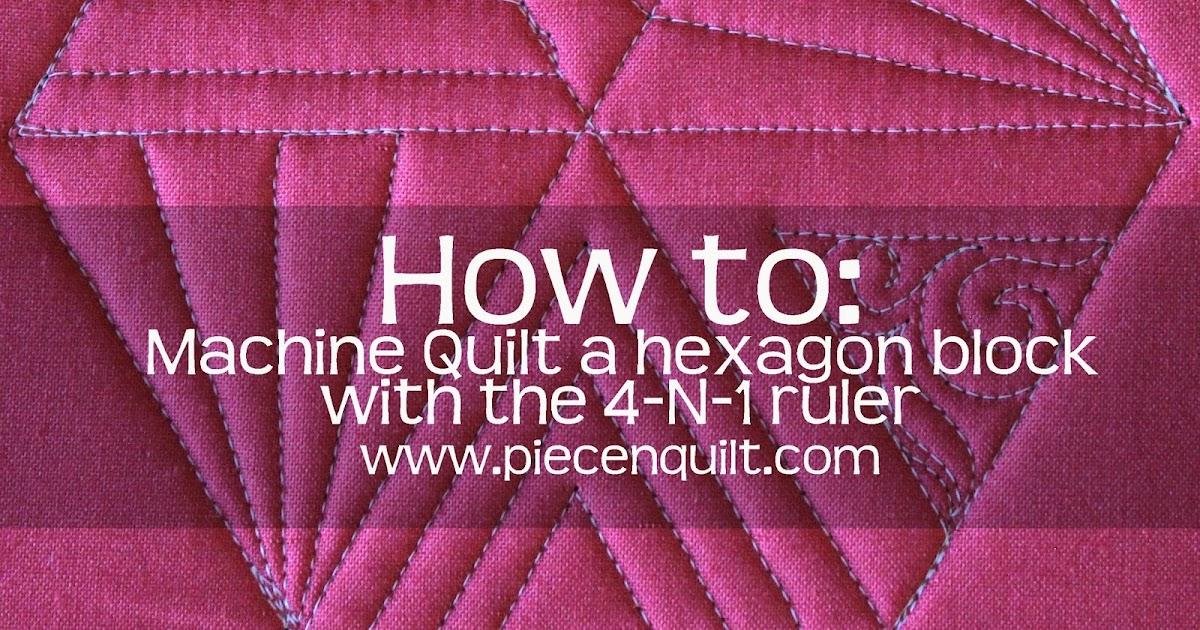 Piece N Quilt How To Machine Quilt A Hexagon Quilt Block