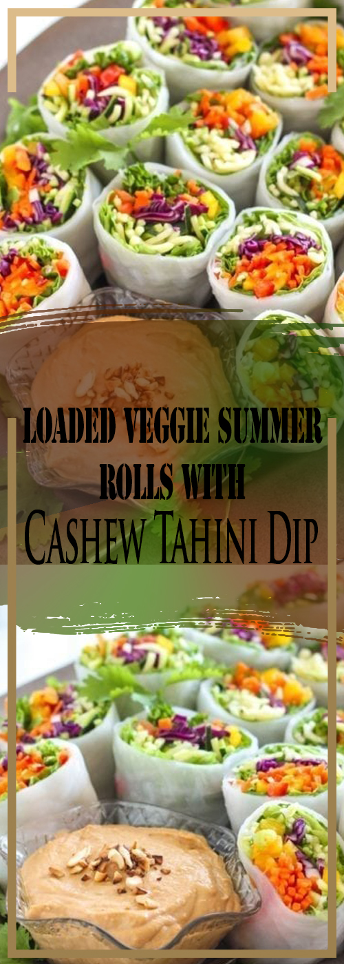 Loaded Veggie Summer Rolls with Cashew Tahini Dip Recipe
