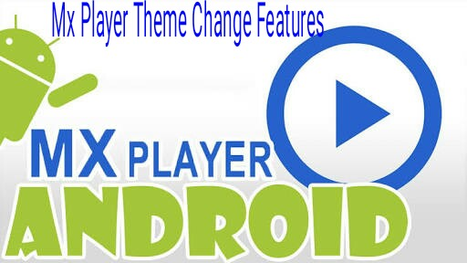 Mx-Player-Ka-Theme-Kaise-Change-Karte-Hai