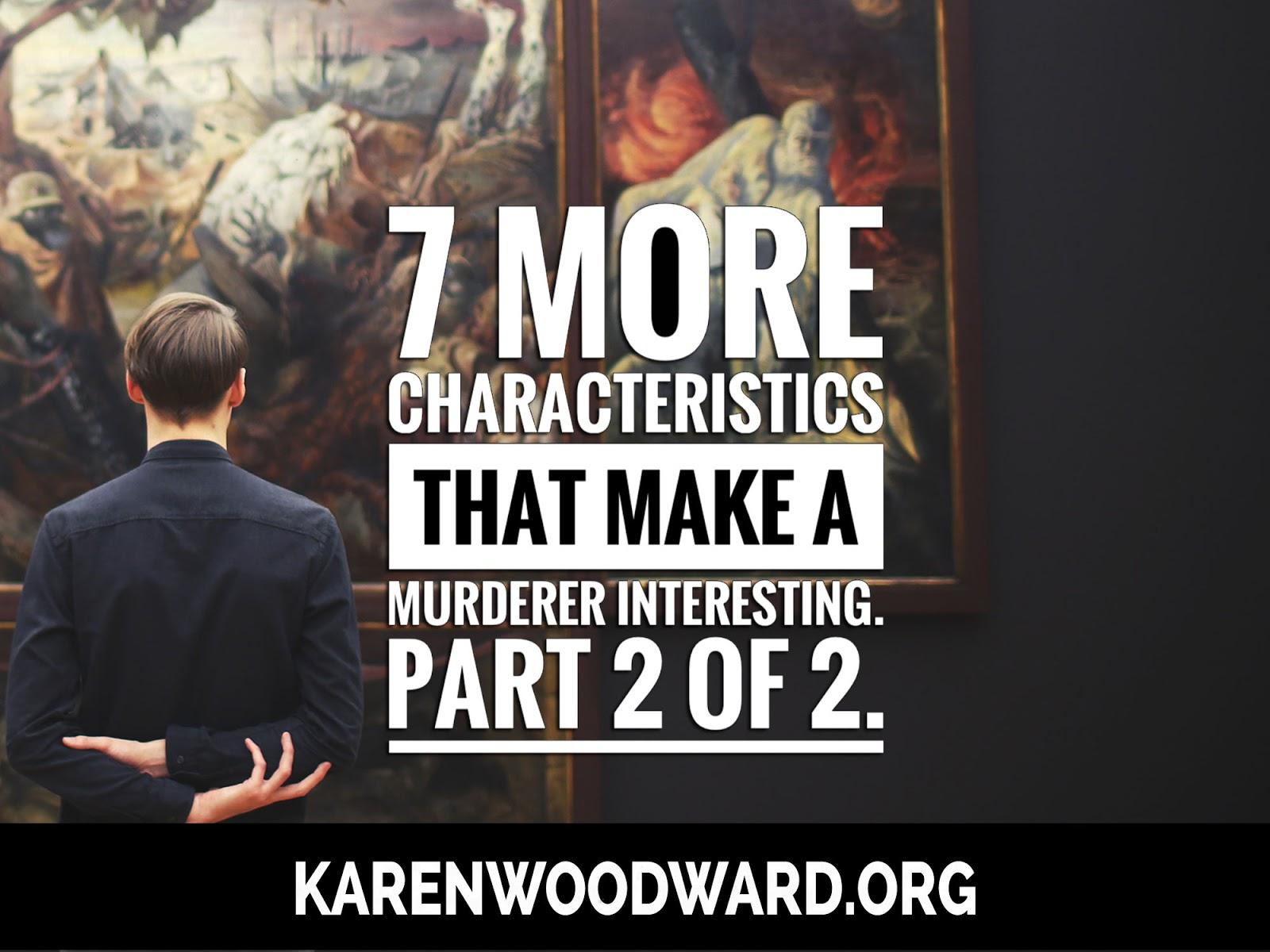 Karen Woodward: Writing a Murder Mystery: 7 More