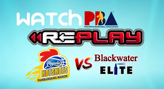 Video List: Magnolia vs Blackwater game replay February 2, 2018 PBA Philippine Cup