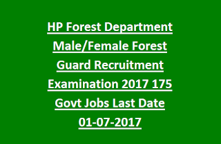 Himachal Pradesh HP Forest Department Male/Female Forest Guard Recruitment Examination 2017 175 Govt Jobs Last Date 01-07-2017