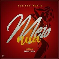 Zezinho Beatz - Meio Nua