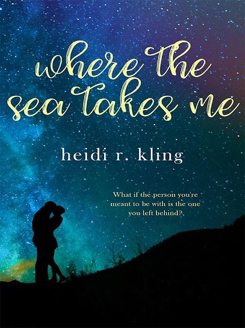 Where the Sea Takes Me (Sea Book 2) by Heidi R. Kling