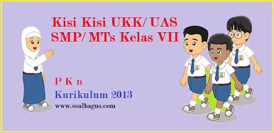Download kisi kisi penulisan soal ukk smp kelas 7 pkn kurikulum 2013/ kurtilas