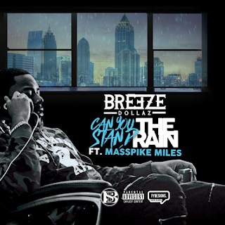 New Music: Breeze Dollaz – Can You Stand The Rain Featuring Masspike Miles
