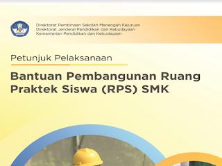 petunjuk pelaksanaan Bantuan Pembangunan Ruang Praktek Siswa SMK 2018 (RPS)