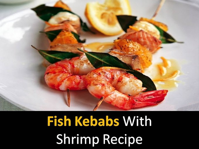 Fish kebabs with shrimp recipe