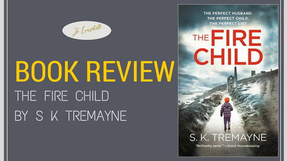 书评:《火之子》(The Fire Child),作者:S K Tremayne