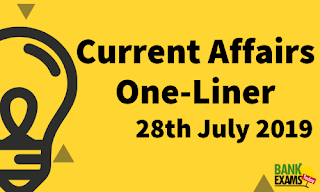 Current Affairs One-Liner: 28th July 2019