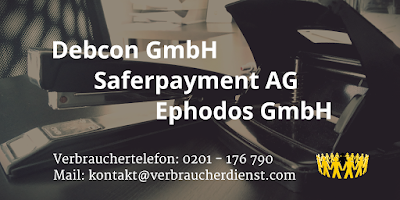 Debcon GmbH  Saferpayment AG  Ephodos GmbH