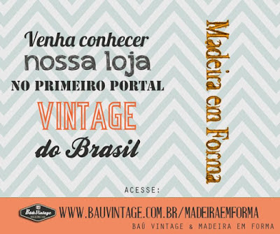 http://www.bauvintage.com.br/loja/madeira-em-forma