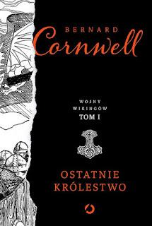 Ostatnie Królestwo - Bernard Cornwell
