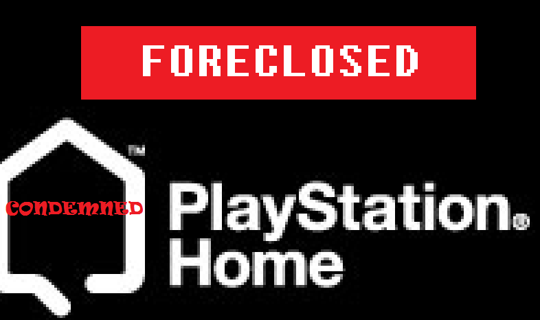 PlayStation Home foreclosed condemned