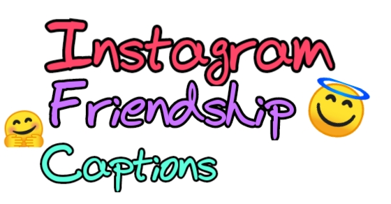 Friendship Instagram captions, Instagram friendship captions, Instagram captions