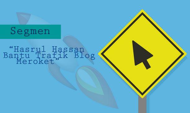 http://www.hasrulhassan.com/2017/03/segmen-hasrul-hassan-bantu-trafik-blog.html