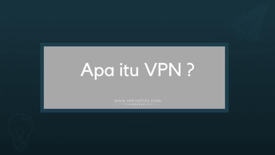 Apa itu VPN dan Fungsi VPN pada Jaringan Internet