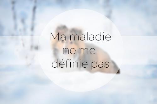 http://halisme.blogspot.com/2016/12/ma-maladie-ne-me-definie-pas.html