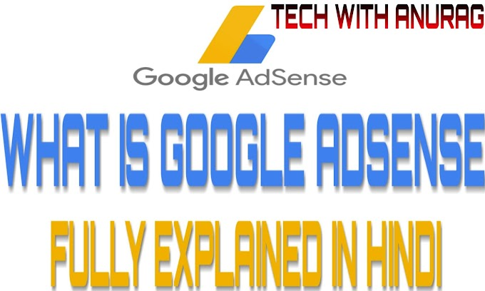 Google Adsense Kya Hain? Google Adsense Kaise Kaam Karta Hain