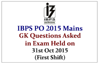 IBPS PO V Mains- GK Questions Asked in the Exam held on 31st October 2015 (First Shift)