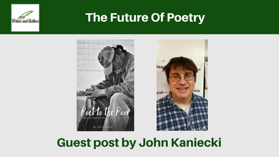 The Future Of Poetry, guest post by John Kaniecki