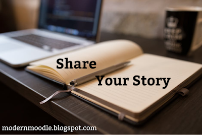 "Image of a computer and book with the words ""Share Your Story"" and the modern moodle blog website (modernmoodle.blogspot.com)"