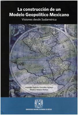 La construcción de un Modelo Geopolítico Mexicano