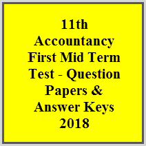 11th Accountancy First Mid Term Test - Question Papers