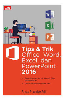 Buku Tips dan Trik Office Word, Excel, dan PowerPoint 2016 Best Seller