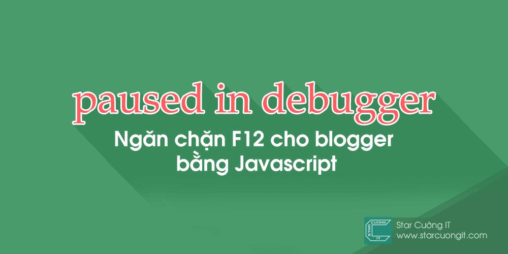 Ngăn chặn F12 cho blogger bằng Javascript