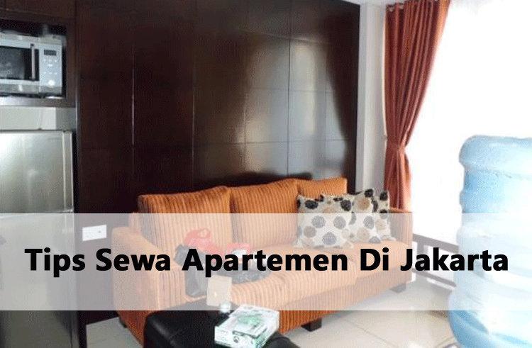 Tips Sewa Apartemen Di Jakarta