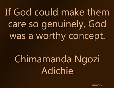 """""""If God could make them care so genuinely, God was a worthy concept"""""""