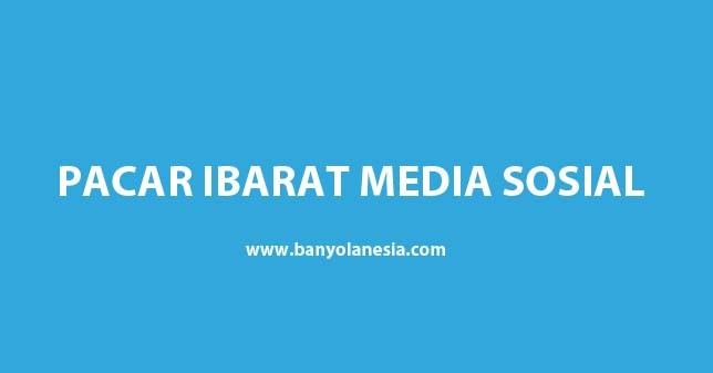 Pacar Ibarat Media Sosial