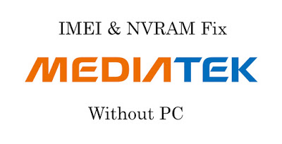 Permanent IMEI & NVRAM Fix for MTK Devices (Without PC