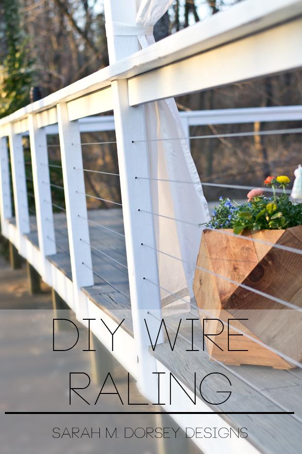 Diy Wire Railing Tutorial Sarah M Dorsey Designs