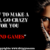 "How to Make a Girl go Crazy for You | ""Mind Games"" That Make A Woman Miss You Badly"